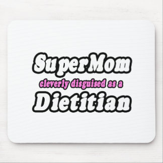 Super Mom...Dietitian Mouse Pads