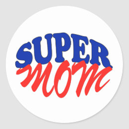 SUPER MOM fun Greeting Card for Mother Classic Round Sticker