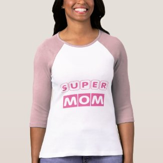 Super Mom Ladies T-Shirt shirt