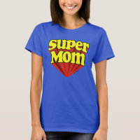 Super Mom Logo Mother's Day T-Shirt