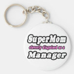 Super Mom...Manager Keychains