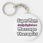 Super Mom ... Massage Therapist Key Chain