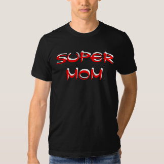 SUPER MOM Mother's Day Gift Tee Shirt