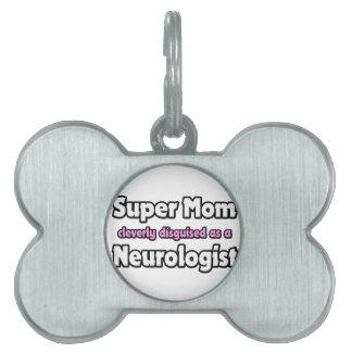 Super Mom Neurologist Pet ID Tags