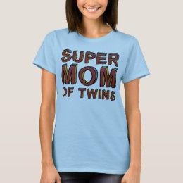 SUPER MOM OF TWINS T-Shirt