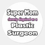 Super Mom ... Plastic Surgeon Stickers