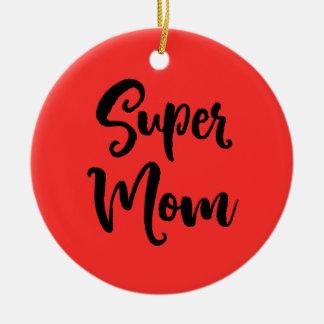 Super Mom Serif Ceramic Ornament