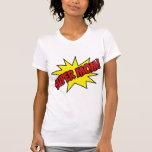Super Mom! Shirt