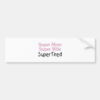 Super Mom Super Wife Super Tired Bumper Sticker