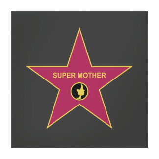 Super Mother - Hollywood Mother Star Canvas Prints