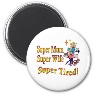 Super Mum, Wife, Tired. Design for Busy Mothers. 2 Inch Round Magnet