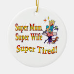 Super Mum, Wife, Tired. Design for Busy Mothers. Double-Sided Ceramic Round Christmas Ornament