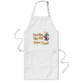 Super Mum, Wife, Tired. Design for Busy Mothers. Long Apron