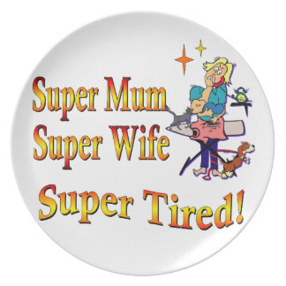 Super Mum, Wife, Tired. Design for Busy Mothers. Melamine Plate