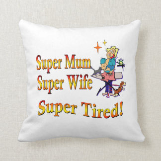Super Mum, Wife, Tired. Design for Busy Mothers. Throw Pillows
