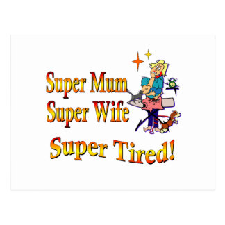 Super Mum, Wife, Tired. Design for Busy Mothers. Postcard
