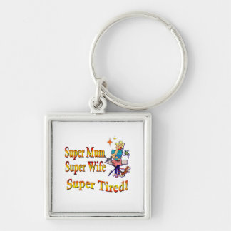 Super Mum, Wife, Tired. Design for Busy Mothers. Silver-Colored Square Keychain