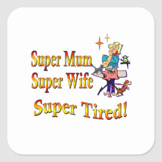 Super Mum, Wife, Tired. Design for Busy Mothers. Square Sticker