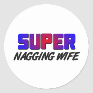 Super Nagging Wife Round Stickers