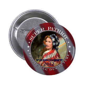 Super Patriot Michele Bachmann Pinback Button