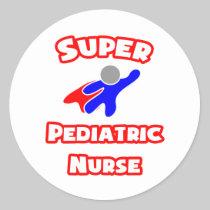 Super Pediatric Nurse Round Stickers