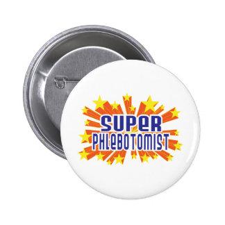 Super Phlebotomist 2 Inch Round Button