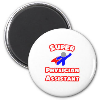 Super Physician Assistant Magnets