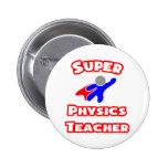 Super Physics Teacher Pinback Buttons