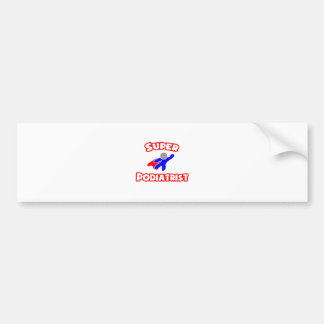 Super Podiatrist Bumper Sticker