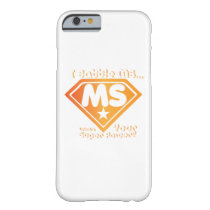 Super Power Multiple Sclerosis Awarness Barely There iPhone 6 Case