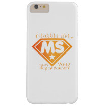 Super Power Multiple Sclerosis Awarness Barely There iPhone 6 Plus Case
