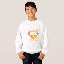 Super Power Multiple Sclerosis Awarness Sweatshirt