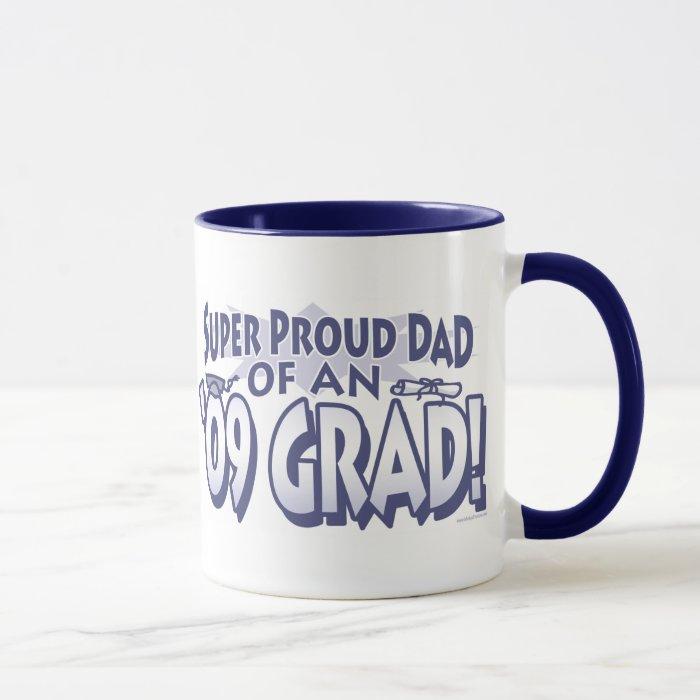 Super Proud Dad of an '09 Grad Mug