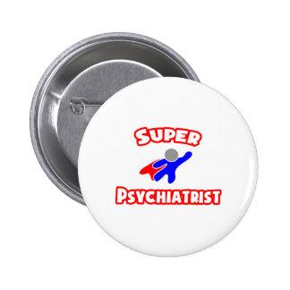 Super Psychiatrist Pinback Buttons