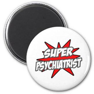 Super Psychiatrist Magnet