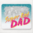 Super Rad Dad Customizeable Mousepad mousepad