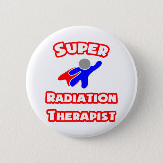 Super Radiation Therapist Pinback Button
