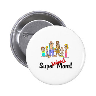 Super Redneck Mom Pin