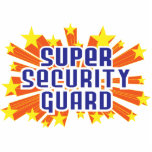 Super Security Guard Acrylic Cut Outs