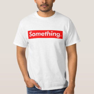 super something T-Shirt