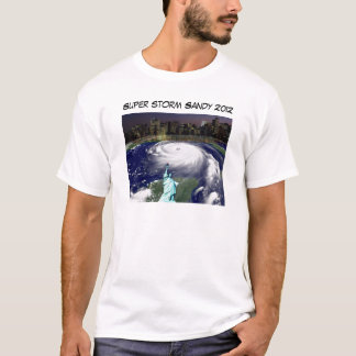 Super storm Sandy 2012_ T-Shirt