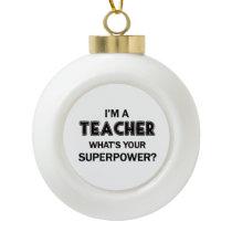 Super Teacher Ceramic Ball Christmas Ornament