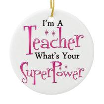 Super Teacher Ceramic Ornament