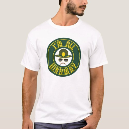 Super Troopers _ Im All Highway T_Shirt