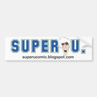 Super U. Bumper Sticker! Bumper Sticker