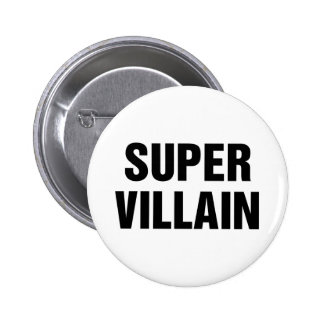 Super Villain Pinback Buttons