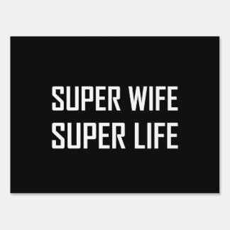 Super Wife Super Life Sign