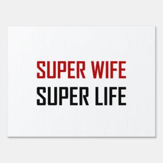 Super Wife Super Life Yard Sign