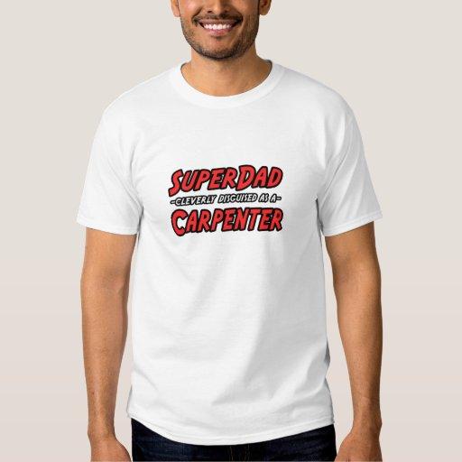 SuperDad...Carpenter T-Shirt