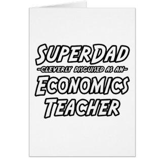 SuperDad...Economics Teacher Greeting Cards